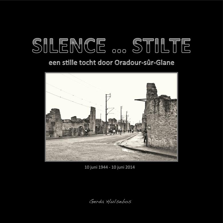 Silence-Stilte - Een bezoek aan dit verwoeste dorp in Frankrijk heeft me zo geraakt dat ik er drie keer heenreisde voor een fotoreportage en er een bo