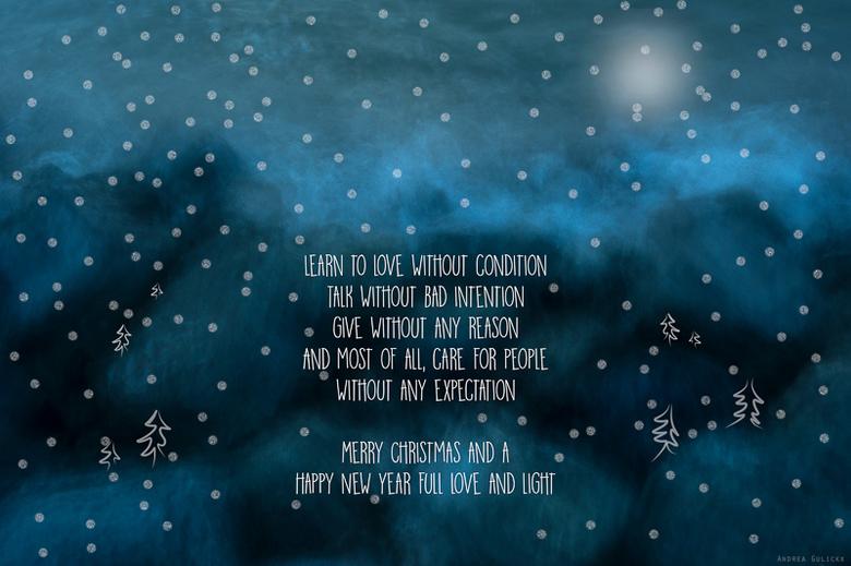 Christmas wish - Ik wil iedereen hele fijne feestdagen wensen en een heel mooi warm, licht en liefdevol 2016. Waarin we onze passie weer met elkaar mo