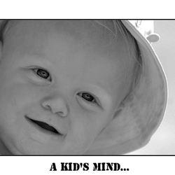 A Kid's Mind...