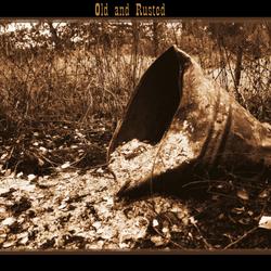 Old en rusted ,,