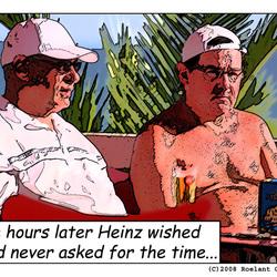 Heinz wished he had never...