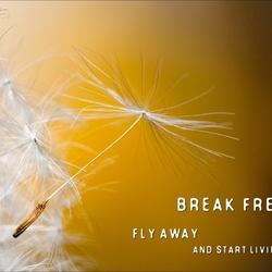 Break free..