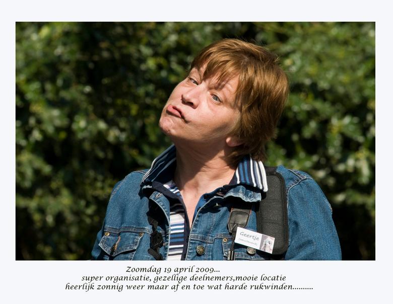 Bewerking: Humor fotowedstrijd Zoomers dagje Emmen 19 April. - Ons Geertje...puur natuur! Altijd in voor een lolletje!<br /> groetjes Afiena