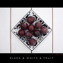 Black & White & Fruit