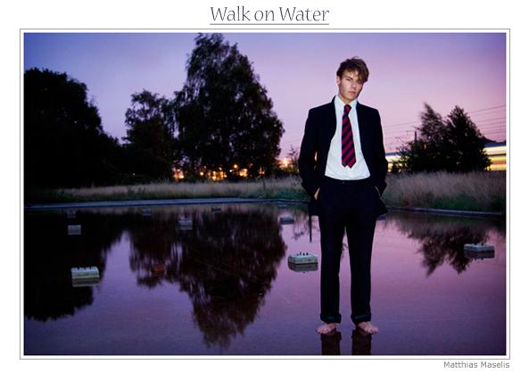 Walk on Water - -Model: Matthias Maselis.